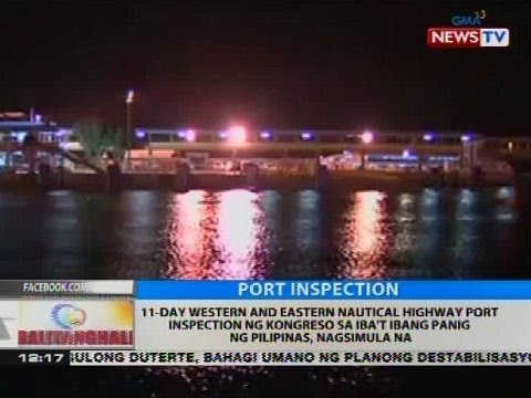 11-day Western and Eastern nautical highway port inspection ng Kongreso, nagsimula na
