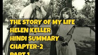 The Story Of My Life by Helen Keller class 10 short summary Chapter-2