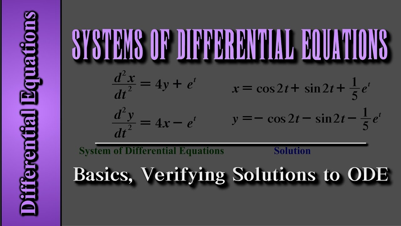 Differential Equations: Systems of Differential Equations | Basics, Verifying Solutions to ODE