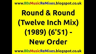Round & Round (Twelve Inch Mix) - New Order | 80s Dance Music | 80s Club Mixes | 80s Club Music