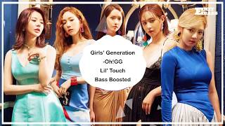 Girls' Generation-Oh!GG - Lil' Touch [ BASS BOOSTED ]  🎧 🎵