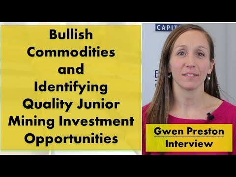 Gwen Preston On Bullish Commodities And Identifying Quality Junior Mining Investment Opportunities