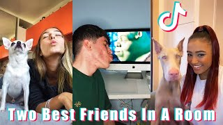 Two Best Friends In A Room - TikTok Trend Compilation