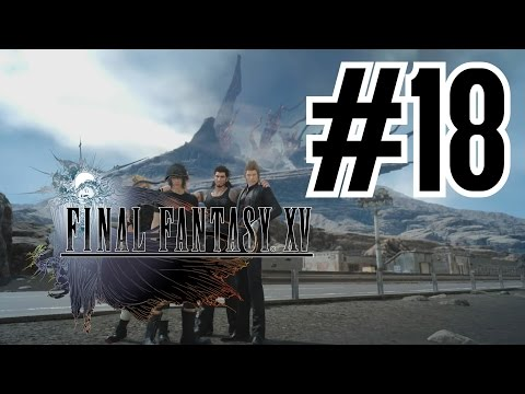 Final Fantasy XV 100% Completion Guide #18: The Rock of Ravatogh