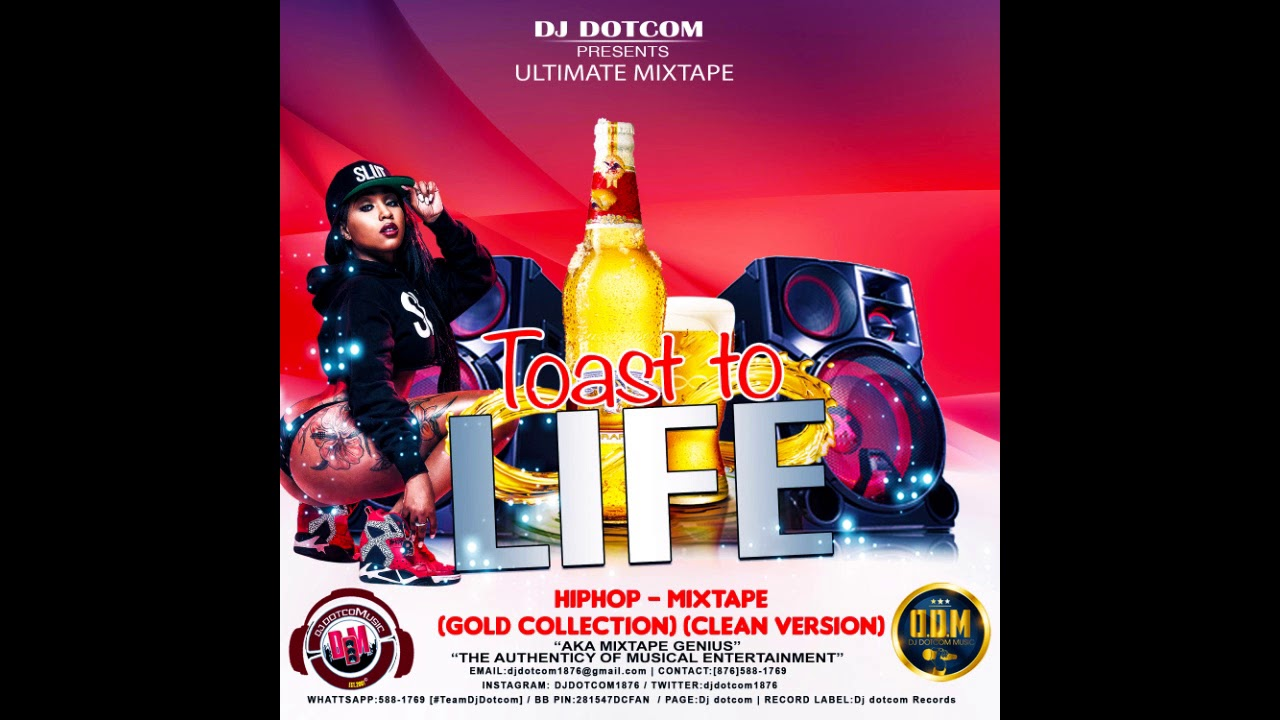 DJ DOTCOM PRESENTS TOAST TO LIFE HIPHOP MIXTAPE GOLD COLLECTION CLEAN  VERSION