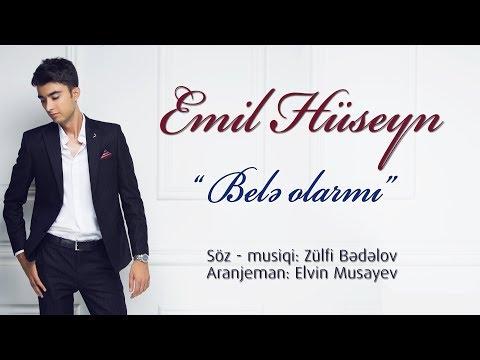 Emil Huseyn - Bele olarmi (Official Audio 2017)
