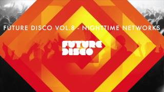 Future Disco Vol.8 - Nighttime Networks Mixtape