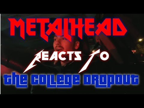 Metalhead reacts to Kanye West The College Dropout