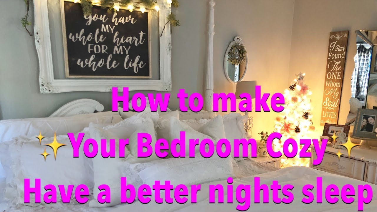 How To Make Your Bedroom Cozy Have A Better Night Sleep Youtube