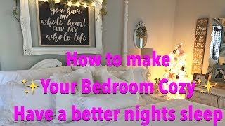 How to Make Your Bedroom Cozy // Have a Better Night Sleep