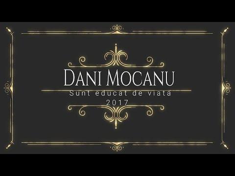Dani Mocanu - Sunt educat de viata ( Oficial Audio ) 2017