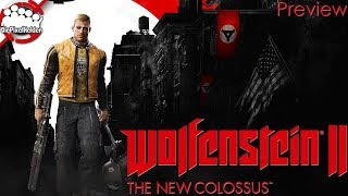 WOLFENSTEIN II The New Colossus - Spiel mir ein Lied von Tod, Leid und Hoffnung - Angespielt