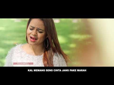 KAL SENG CINTA JANG PAKE MARAH BY MITHA TALAHATU - FULL HD
