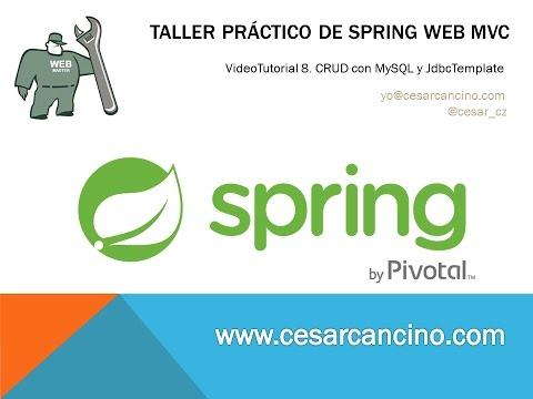 VideoTutorial 8 Taller Práctico Spring Web MVC. CRUD con MySQL y JdbcTemplate
