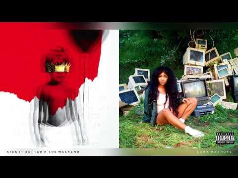 Kiss It Better X The Weekend   Rihanna & SZA Mashup