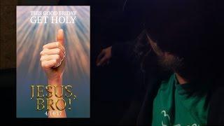 Midnight Screenings - Jesus, Bro!