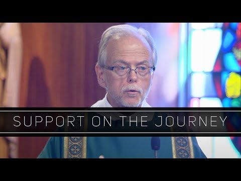 Support on the Journey | Homily:  Deacon Bob Breen