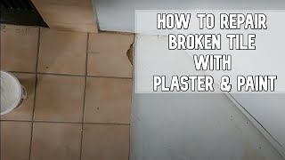 How to repair broken tile with plaster and paint DIY video #diy #tile