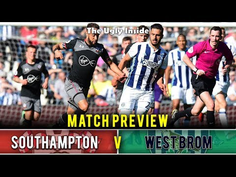 MATCH PREVIEW: Southampton vs West Bromwich Albion | The Ugly Inside