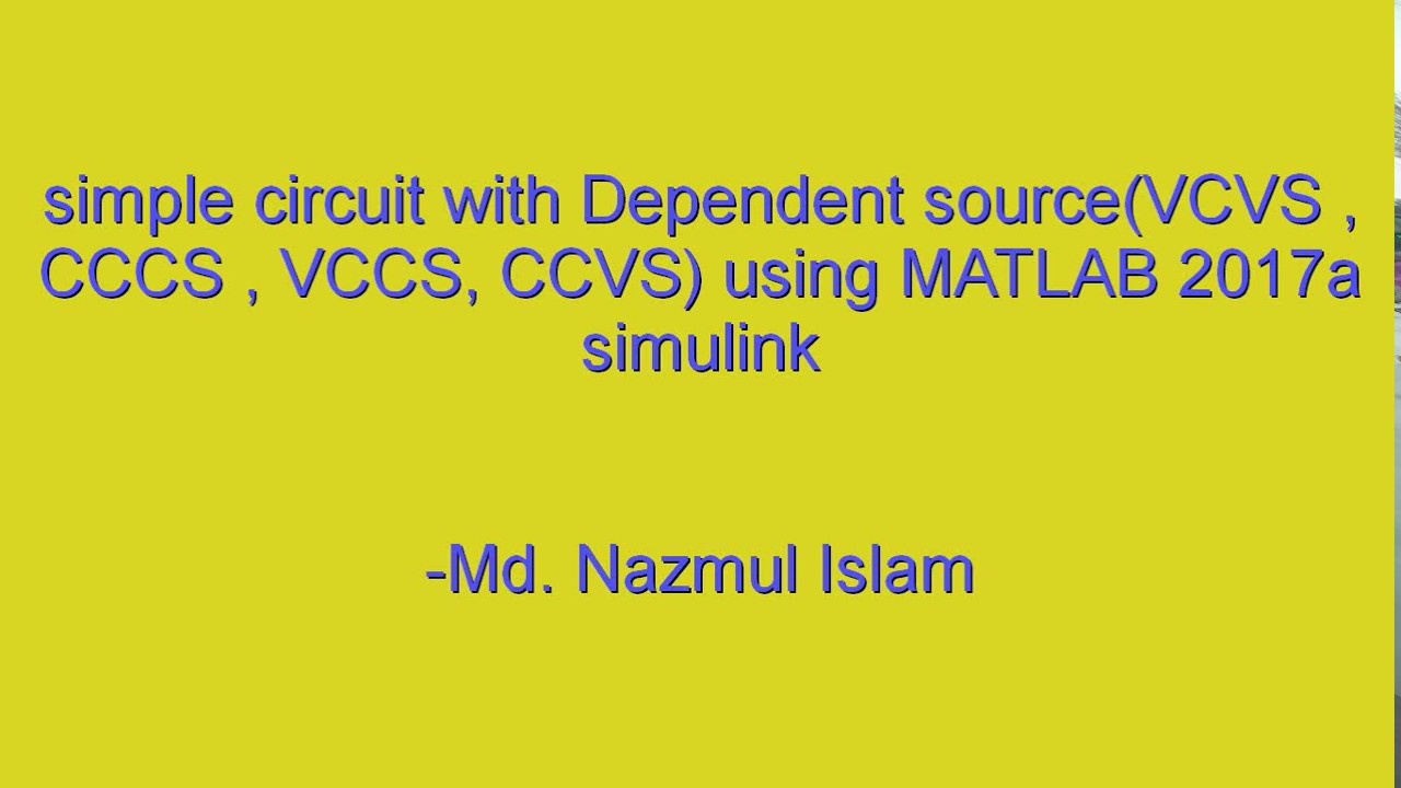 simple circuit with dependent source (CCVS, VCCS, CCCS, VCVS) using MATLAB  2017a -Md  Nazmul Islam