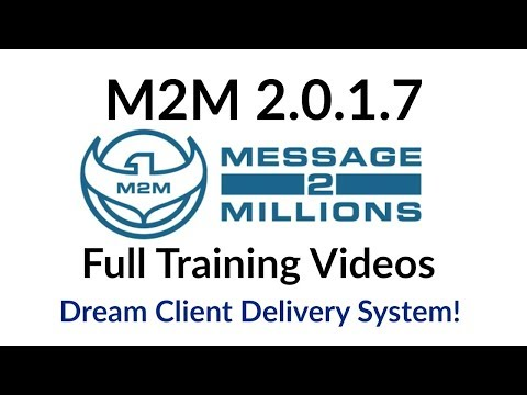 Message to Millions 2017 (M2M 2017) Review Full Training Videos - Dream Client Delivery System