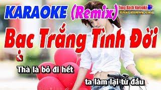 Bạc Trắng Tình Đời Karaoke 123 HD  (Remix) - Nhạc Sống Tùng Bách