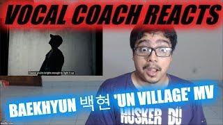 Vocal Coach Reacts to BAEKHYUN 백현 'UN Village' MV