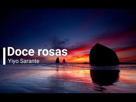 Yiyo Sarante -Doce Rosas (Letras)