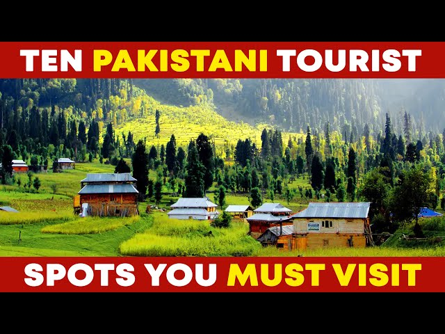 10 Pakistani Tourist Spots You Must Visit