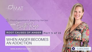 Root Causes of Anger Part 5 of 15 When Anger becomes an ADDICTION