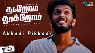 Thatrom Thookrom Movie   Akkadi Pikkadi Video   TeeJay   Arul   Balamurali Balu