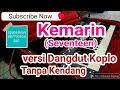 Kemarin Versi Dangdut Tanpa KendangSeventeen Karaoke Dangdut Koplo Yamaha S770