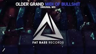 Older Grand - MIDI of Bullsh*t (Original Mix)