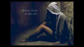 Mathew West - Broken Girl