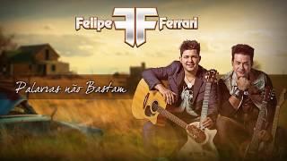 Baixar Felipe e Ferrari- Palavras Não Bastam