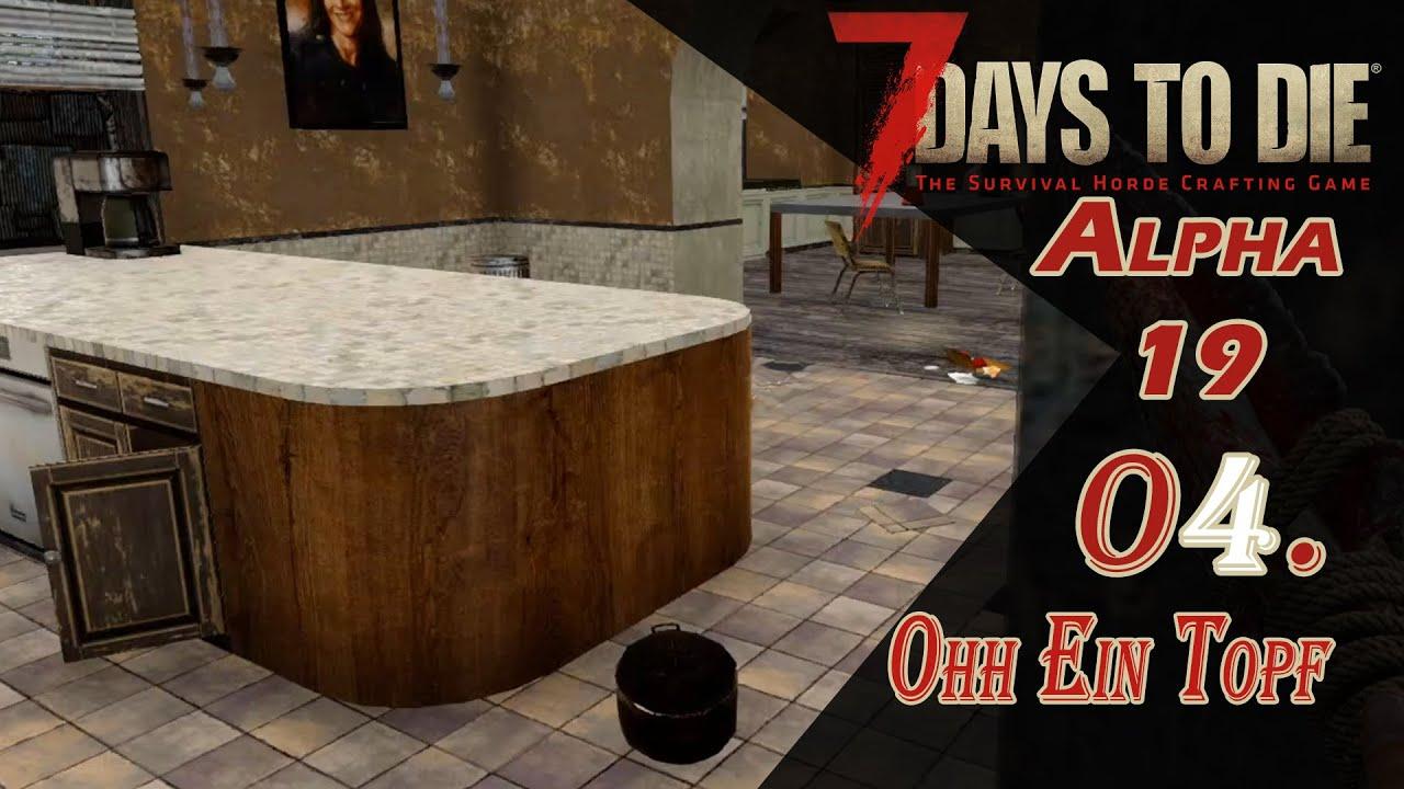 7 Days / Ohhhh ein Topf 💔💔💔  #04 [7 Days to Die Alpha 19 Let´s Play DEUTSCH]