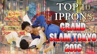 TOP 10 IPPONS | Grand Slam Tokyo 2016 | 柔道