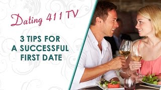 3 Tips for a Successful First Date