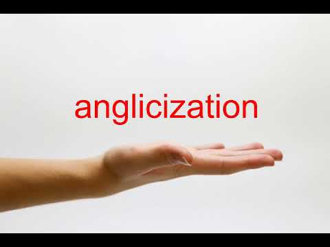 How to Pronounce anglicization - American English