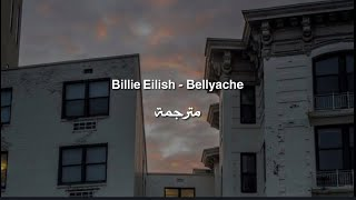 Billie Eilish - Bellyache مترجمة