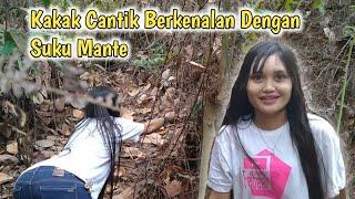 Suku Mante Berkenalan Dengan Kakak Cantik #sukumante #orangbunian