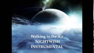 Walking In The Air ORIGINAL NIGHTWISH INSTRUMENTAL/KARAOKE