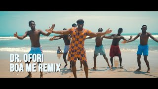 DR. OFORI - BOA ME REMIX (MUSIC VIDEO)
