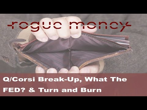 Rogue Mornings - Q/Corsi Break-Up, What The FED? & Turn and Burn (5/14/2018)