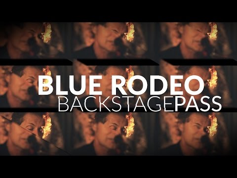 Blue Rodeo  1000 Arms  CBCMusic's Backstage Pass
