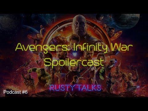 Avengers: Infinity War - Spoilercast/review