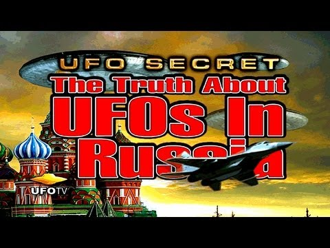 UFO SECRET: UFO Disclosure In Russia