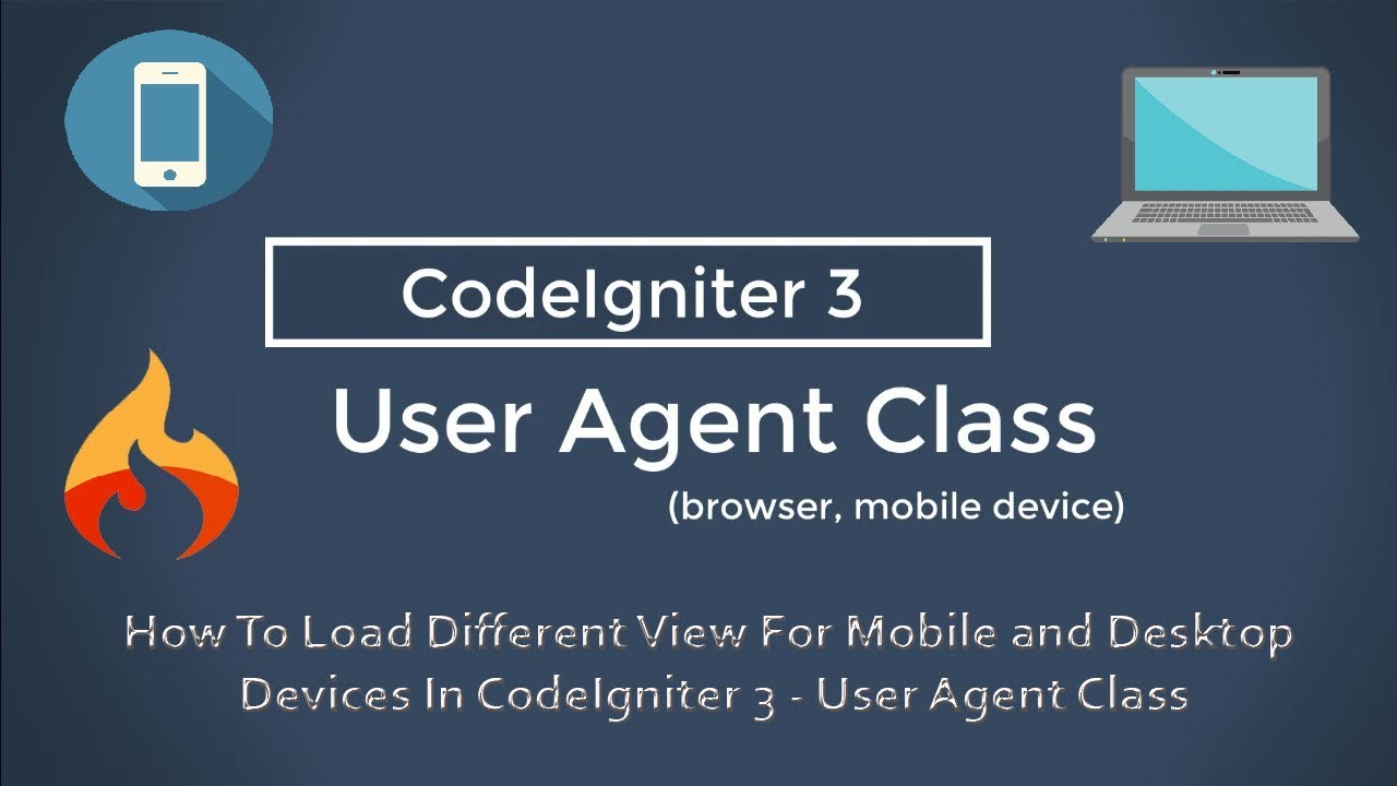 How To Load Different View For Mobile and Desktop Devices In CodeIgniter 3  - User Agent Class