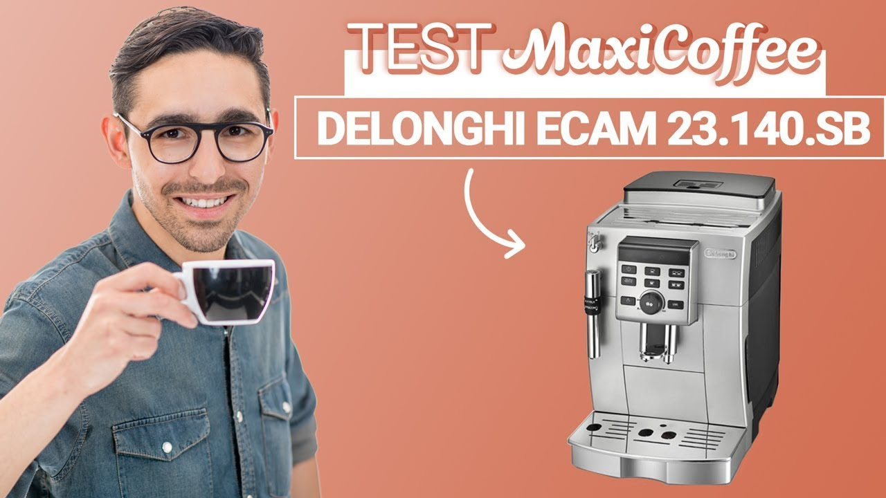 Expresso Broyeur Delonghi Ecam 23.440 Sb delonghi ecam 23.140.sb | machine à café automatique | le test maxicoffee