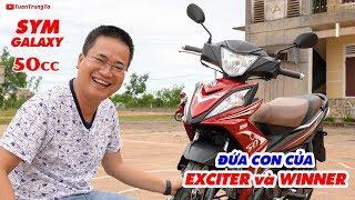 """SYM Galaxy 50cc ▶ Đánh giá và test speed """"đứa con"""" của Exciter 150cc và Winner 150cc"""